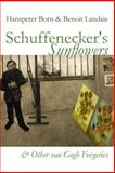 Schuffenecker's Sunflowers, Hanspeter Born and Benoît Landais, 1494939274