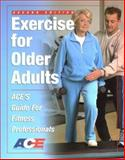 Exercise for Older Adults : ACE's Guide for Fitness Professionals, Bryant, Cedric X. and Green, Daniel J., 1585189278