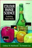 Colour Image Science : Exploiting Digital Media, , 0471499277