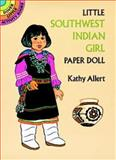 Little Southwest Indian Girl Paper Doll, Kathy Allert, 0486279278