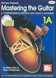 Mastering the Guitar Bk. 1A : Beginning Level, Bay, William and Christiansen, Mike, 0786629274