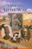 Sanusi's Little War : The Amazing Story of a Forgotten Conflict in the Western Desert, 1915-17, McGuirk, Russell H., 0954479270