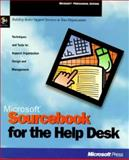 Microsoft Sourcebook for the Help Desk : Techniques and Tools for Support Organization Design and Management, Microsoft Official Academic Course Staff, 1556159277