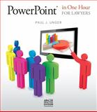 Powerpoint in One Hour for Lawyers, Paul J. Unger, 1604429275
