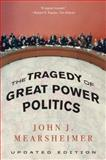The Tragedy of Great Power Politics, John J. Mearsheimer, 0393349276