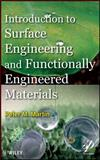 Introduction to Surface Engineering and Functionally Engineered Materials, Arciero, Giampiero and Bondolfi, Guido, 047063927X