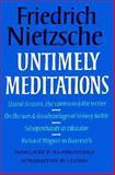 Untimely Meditations, Nietzsche, Friedrich Wilhelm, 0521289270