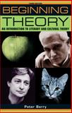 Beginning Theory : An Introduction to Literary and Cultural Theory, Barry, Peter, 0719079276