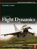 Flight Dynamics Principles : A Linear Systems Approach to Aircraft Stability and Control, Cook, Michael V., 0750669276