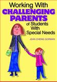 Working with Challenging Parents of Students with Special Needs 9780761939276