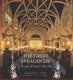 The Great Synagogue : A History of Sydney's Big Shule, Apple, Raymond and Great Synagogue, 0868409278