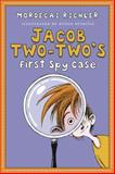 Jacob Two-Two's First Spy Case, Mordecai Richler, 0887769276