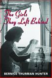 The Girls They Left Behind, Bernice Thurman Hunter, 1550419277