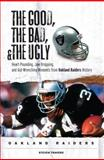The Good, the Bad, and the Ugly Oakland Raiders, Steven Travers, 1572439270