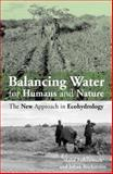 Balancing Water for Humans and Nature : The New Approach in Ecohydrology, Falkenmark, Malin, 1853839272