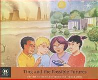Ting and the possible Futures, Douglis, Carole and United Nations Environment Programme, 9280729276