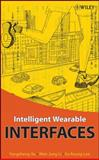 Intelligent Wearable Interfaces, Xu, Yangsheng and Lee, Ka Keung, 0470179279