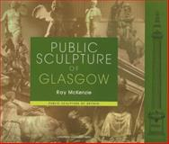 Public Sculpture of Glasgow, McKenzie, Ray, 0853239274