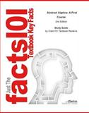 Studyguide for Abstract Algebra: a First Course by Dan Saracino, ISBN 9781577665366, Cram101 Incorporated, 1467279277
