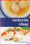From Matzah Balls to Managot, Jay Resnick, 148011927X
