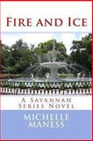 Fire and Ice, Michelle Maness, 1484869273