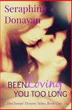 Been Loving You Too Long, Seraphina Donavan and Leanore Elliott, 149049927X