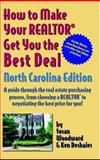 How to Make Your Realtor Get You the Best Deal North Carolina Edition, Susan L. Woodward and Ken Deshaies, 1891689274