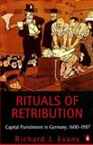 Rituals of Retribution, Richard J. Evans, 0140259279