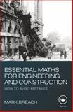 Essential Maths for Engineering and Construction, Breach, Mark, 0415579279