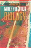 Introduction to Water Pollution Biology, Schmitz, Richard J., 0884159272