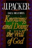 Knowing and Doing the Will of God, J. I. Packer, 0892839279