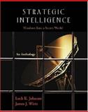 Strategic Intelligence : Windows into a Secret World: an Anthology, Johnson, Loch K., 1931719276