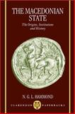 The Macedonian State : The Origins, Instititions, and History, Hammond, N. G. L., 0198149271