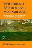 Vertebrate Microfossil Assemblages : Their Role in Paleoecology and Paleobiogeography, , 0253349273