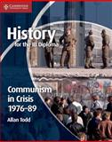 History for the IB Diploma: Communism in Crisis 1976-89, Allan Todd, 1107649277