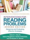Interventions for Reading Problems, Second Edition : Designing and Evaluating Effective Strategies, Daly, Edward J., III and Neugebauer, Sabina, 146251927X