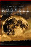 Roswell Converts, Gary T. Brideau, 1479759279
