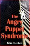 The Angry Puppet Syndrome, John H. Menkes, 1888799277