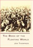 The Book of the Floating World, Jon Thompson, 1932559272