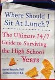 Where Should I Sit at Lunch?, Karen Unger and Harriet S. Mosatche, 0071459286