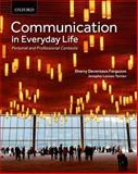 Communication in Everyday Life : Personal and Professional Contexts, Ferguson, Sherry Devereaux and Terrion, Jenepher Lennox, 0195449282