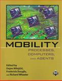 Mobility : Processes, Computers and Agents, Milojicic, Dejan S. and Douglis, Frederick, 0201379287