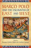Marco Polo and the Encounter of East and West, Akbari, Suzanne Conklin, 0802099289
