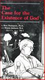 The Case for the Existence of God, Thompson, Bert and Jackson, Wayne, 0932859283