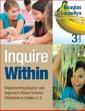 Inquire Within : Implementing Inquiry- and Argument-Based Science Standards in Grades 3-8, Douglas J. Llewellyn, 1452299285