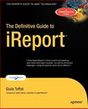 The Definitive Guide to IReport, Toffoli, Giulio, 1590599284
