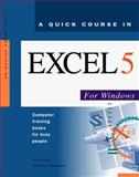 Quick Course in Excel 5 for Windows : Education/Training Edition, Cox, Joyce and Cousineau, Joyce, 1879399288