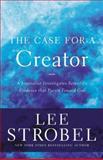 The Case for a Creator, Lee Strobel, 0310339286