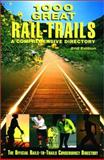 1000 Great Rail-Trails, Rails-to-Trails Conservancy, 0762709286