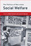 The Politics of Non-State Social Welfare, , 0801479282